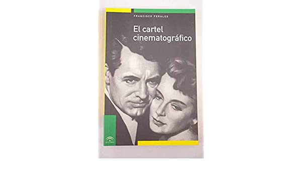 El cartel cinematografico: Amazon.es: Francisco Perales: Libros