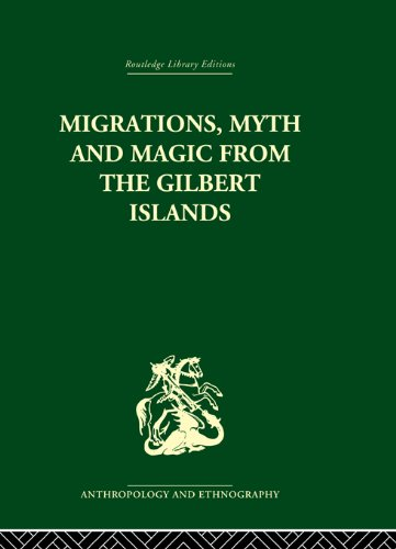 Migrations, Myth and Magic from the Gilbert Islands