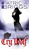 Cry Wolf: Alpha and Omega: Book 1