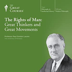 The Rights of Man: Great Thinkers and Great Movements Lecture