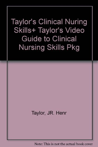 Taylor's Clinical Nursing Skills: A Nursing Process Approach (Package)