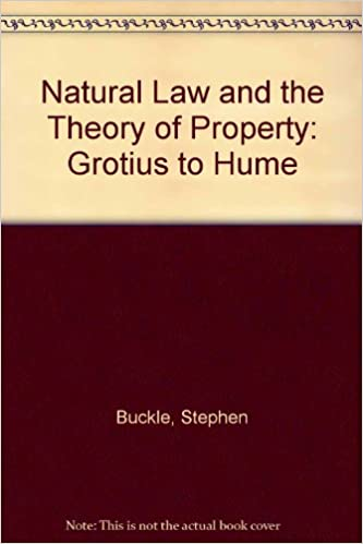 Book Natural Law and the Theory of Property: Grotius to Hume