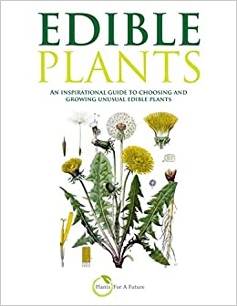 Edible Plants: An Inspirational Guide To Choosing And Growing Unusual Edible Plants Epub Descarga gratuita