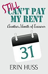 Still Can't Pay My Rent: Another Month of Excuses
