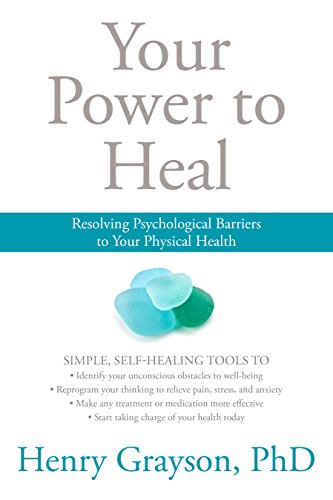 Your Power to Heal: Resolving Psychological Barriers to Your Physical Health