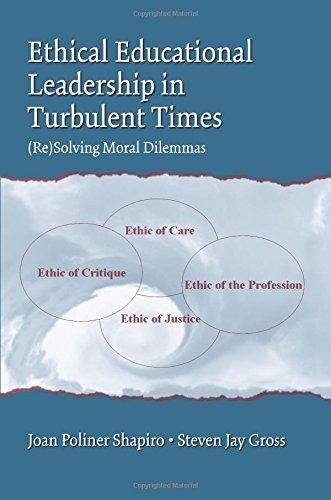 Ethical Educational Leadership in Turbulent Times: (Re) Solving Moral Dilemmas 1st edition by Shapiro, Joan Poliner, Gross, Steven Jay (2007) Paperback