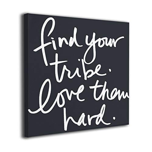 Warm-Tone Art Find Your Tribe Love Them Hard Canvas Prints Wall Art Oil Paintings for Living Room Dinning Room Bedroom Home Office Modern Wall Decor 12