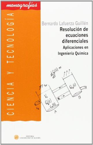 Descargar Libro Resolución De Ecuaciones Diferenciales. Aplicaciones En Ingeniería Química Bernardo Lafuerza Guillén