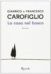 La Cabane dans les bois par Francesco Carofiglio