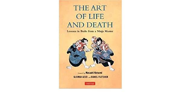 Art of Life and Death: Lessons in Budo from a Ninja Master ...