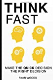 img - for Think Fast: Make the Quick Decision the Right Decision (Decision Making, Fast, Slow, Thinking, Spy's Guide) book / textbook / text book