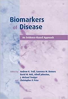 Book Biomarkers of Disease: An Evidence-Based Approach by Andrew K. Trull (2008-10-30)