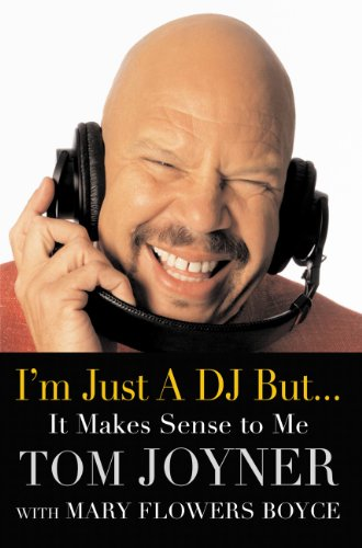 I'm Just a DJ But...It Makes Sense to Me por Tom Joyner