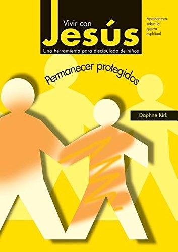 Vivir con Jesús: Permanecer protegidos (Spanish Edition) PDF Text fb2 ebook