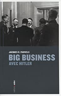 Big Business avec Hitler par Jacques R. Pauwels