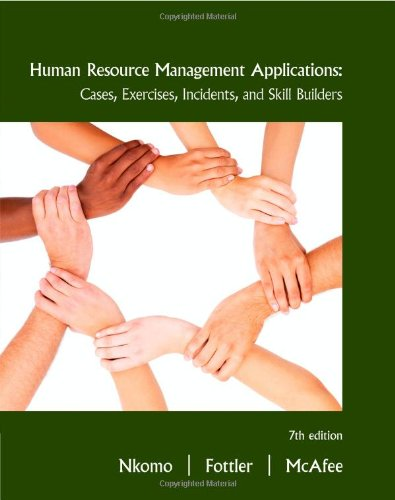 Human Resource Management Applications Cases Exercises Incidents and Skill Builders 7th Edition