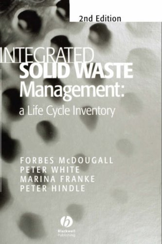 Integrated Waste Management: A Life Cycle Inventory by Forbes R. McDougall (15-May-2001) Hardcover