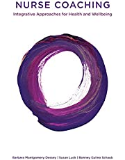 Nurse Coaching: Integrative Approaches for Health and Wellbeing