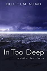 In Too Deep: Short Stories about Ireland