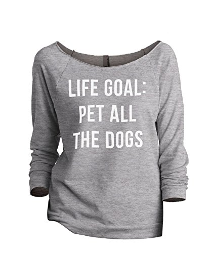 Thread Tank Life Goal Pet All The Dogs Women's Fashion Slouchy 3/4 Sleeves Raglan Sweatshirt Sport Grey Large