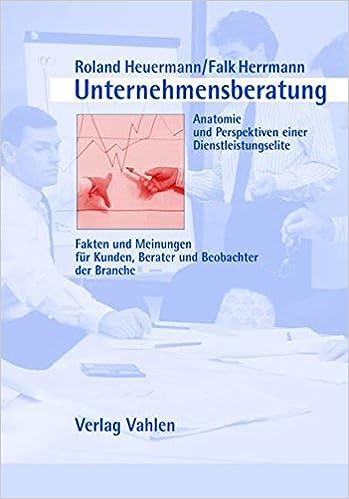 Unternehmensberatung - Anatomie und Perspektiven einer ...