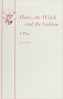Book Hans, The Witch and The Gobbin - A Play (Acting Edition)