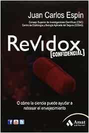Revidox: O cómo la ciencia puede ayudar a retrasar el envejecimiento (Salud Y Bienestar (amat))