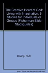 The Creative Heart of God: Living with Imagination (Fisherman Bible Studyguides) by Ruth Goring (2000-03-07) Paperback