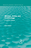 Women, Crime and Criminology (Routledge Revivals): A Feminist Critique
