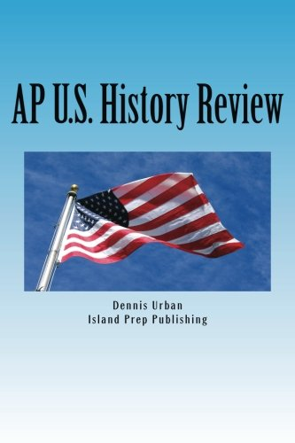 AP U.S. History Review: Practice Questions and Answer Explanations
