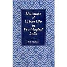 Dynamics of Urban Life in Pre Mughal India