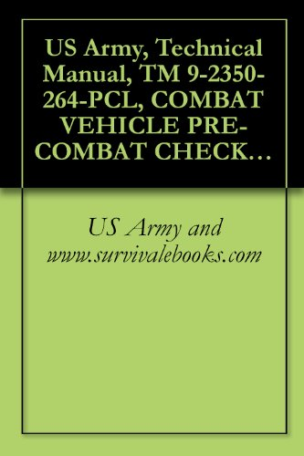 US Army, Technical Manual, TM 9-2350-264-PCL, COMBAT VEHICLE PRE-COMBAT CHECKLIST FOR TANK, COMBAT, FULL TRAC 120-MM GUN, M1A1, GENERAL ABRAMS, (NSN 2350-01-067-1095), ... manuals on dvd, military manuals on cd,
