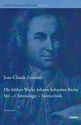 Die frühen Werke Johann Sebastian Bachs: Stil - Chronologie - Satztechnik