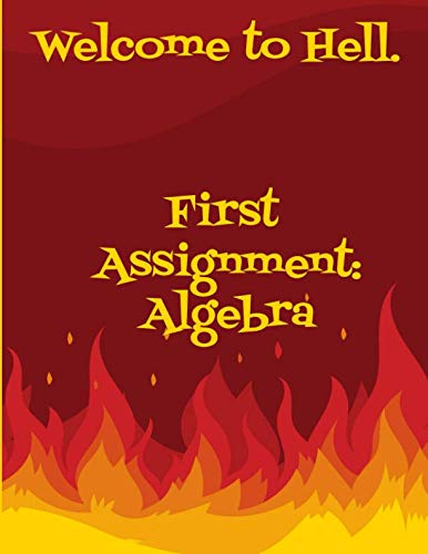 Welcome to Hell: Algebra College Ruled Notebook Journal Friends Students Sarcastic Joke Humor Gag Gifts ()