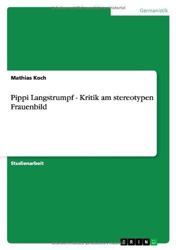 Pippi Langstrumpf - Kritik am stereotypen Frauenbild