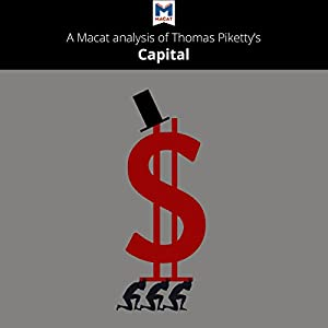 A Macat Analysis of Thomas Piketty's Capital in the Twenty-First Century Audiobook