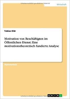 Motivation von Beschäftigten im Öffentlichen Dienst: Eine motivationstheoretisch fundierte Analyse
