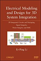 Electrical Modeling and Design for 3D System Integration