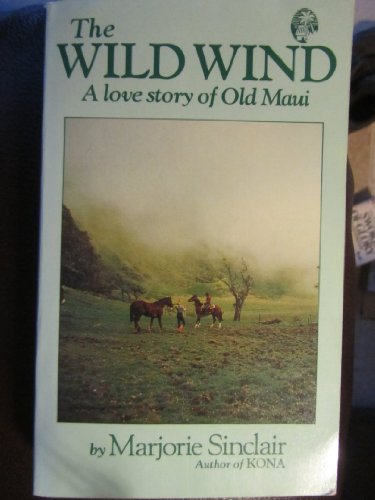 The Wild Wind: A Love Story of Old Maui