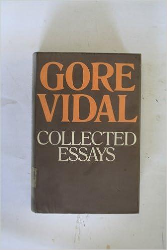 Collected essays gore vidal 9780434829613 amazon com books