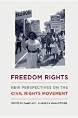 Freedom Rights: New Perspectives on the Civil Rights Movement (Civil Rights and the Struggle for Black Equality in the Twentieth Century) Kindle Edition