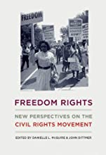 Freedom Rights: New Perspectives on the Civil Rights Movement (Civil Rights and the Struggle for Black Equality in the Twentieth Century)