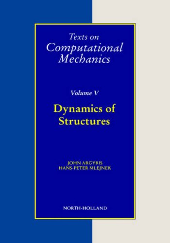Dynamics of Structures, Volume 5 (Texts on Computational Mechanics)