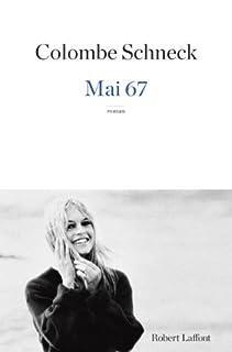 Mai 67 : roman, Schneck, Colombe