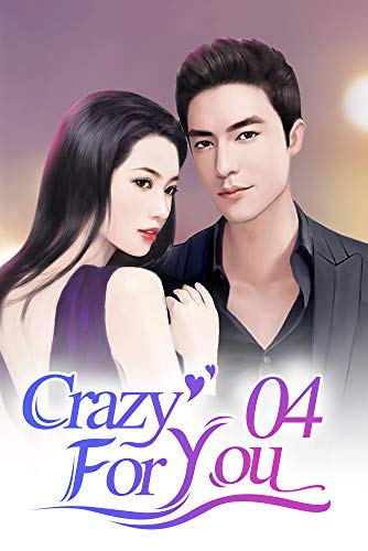 Crazy For You 4: Revenge is a Dish, Best Served Cold (Crazy For You Series)