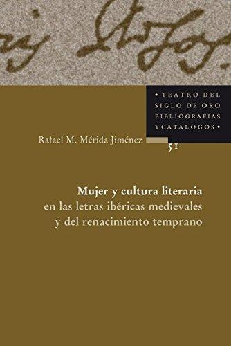 Read Online Mujer y cultura literaria en las letras ibericas medievales y del renacimiento temprano [Jan 01, 2011] MERIDA JIMENEZ, RAFAEL PDF