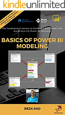 Basics of Power BI Modeling: The fundamental lessons of building a data model that works best for Power BI solutions