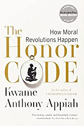 The Honor Code: How Moral Revolutions Happen