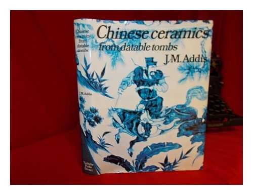 Chinese Ceramics from Datable Tombs and Some Other Dated Material: A Handbook
