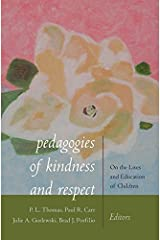 Pedagogies of Kindness and Respect: On the Lives and Education of Children Paperback